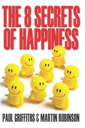 The 8 Secrets of Happiness by Marin Robinson