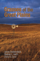 Grasses of the Great Plains by James Stubbendieck
