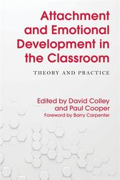 Attachment and Emotional Development in the Classroom by Barry Carpenter