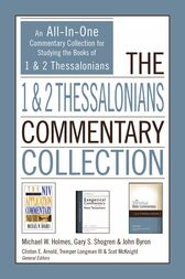 The 1 and 2 Thessalonians Commentary Collection: An All-In-One Commentary Collection for Studying the Books of 1 and 2 Thessalonians