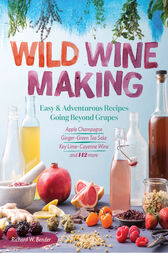 Wild Winemaking by Richard W. Bender