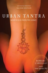 Urban Tantra, Second Edition: Sacred Sex for the Twenty-First Century