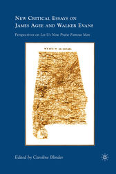 New Critical Essays on James Agee and Walker Evans: Perspectives on Let Us Now Praise Famous Men
