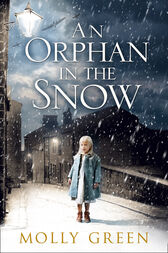 An Orphan in the Snow: The heart-warming saga you need to read this year by Molly Green