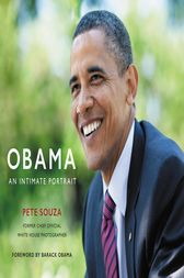 Obama: An Intimate Portrait by Pete Souza