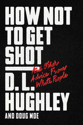 How Not to Get Shot by D. L. Hughley