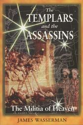 The Templars and the Assassins by James Wasserman