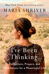 I've Been Thinking . . . by Maria Shriver