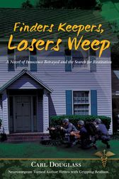 Finders Keepers, Losers Weep by Carl Douglass