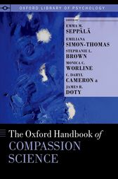 The Oxford Handbook of Compassion Science by Emma M. Seppälä