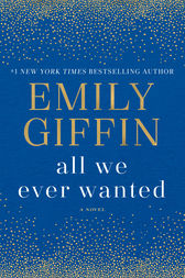 All We Ever Wanted by Emily Giffin