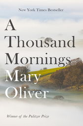 A Thousand Mornings by Mary Oliver