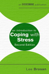 An Introduction to Coping with Stress by Leonora Brosan