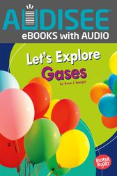 Let's Explore Gases by Anne J. Spaight