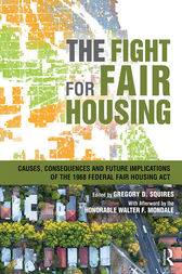 The Fight for Fair Housing by Gregory D. Squires