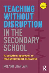 Teaching without Disruption in the Secondary School by Roland Chaplain