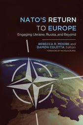 NATO's Return to Europe: Engaging Ukraine, Russia, and Beyond