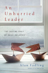 An Unhurried Leader by Alan Fadlin