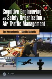 Cognitive Engineering and Safety Organization in Air Traffic Management by Tom Kontogiannis