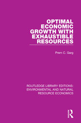 Optimal Economic Growth with Exhaustible Resources by Prem C. Garg
