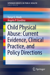 Child Physical Abuse: Current Evidence, Clinical Practice, and Policy Directions by Tanya S. Hinds