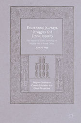 Educational Journeys, Struggles and Ethnic Identity by Xinyi Wu