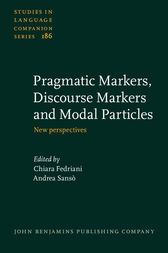 Pragmatic Markers, Discourse Markers and Modal Particles by Chiara Fedriani