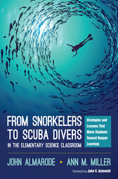 From Snorkelers to Scuba Divers in the Elementary Science Classroom by John T. Almarode