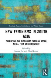 New Feminisms in South Asian Social Media, Film, and Literature by Sonora Jha