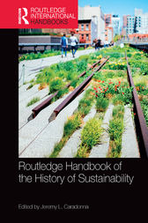 Routledge Handbook of the History of Sustainability by Jeremy L. Caradonna