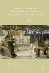 Alternate Histories and Nineteenth-Century Literature by Ben Carver