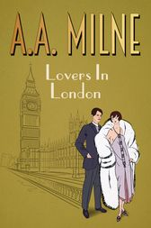 Lovers in London by A. A. Milne