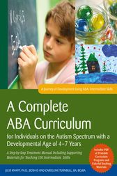 A Complete ABA Curriculum for Individuals on the Autism Spectrum with a Developmental Age of 4-7 Years by Carolline Turnbull
