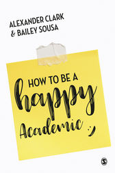 How to Be a Happy Academic by Alexander Clark