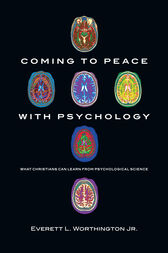 Coming to Peace with Psychology: What Christians Can Learn from Psychological Science