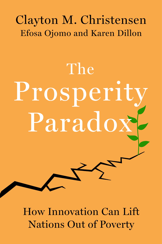 Download Ebook The Prosperity Paradox by Clayton M. Christensen Pdf