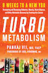 Turbo Metabolism: 8 Weeks to a New You: Preventing and Reversing Diabetes, Obesity, Heart Disease, and Other Metabolic Diseases by Treating the Causes