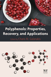 Polyphenols: Properties, Recovery, and Applications by Charis Michel Galanakis