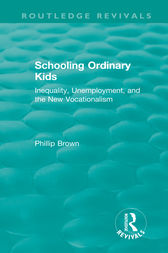 Routledge Revivals: Schooling Ordinary Kids (1987) by Phillip Brown