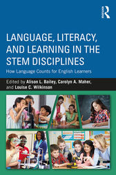 Language, Literacy, and Learning in the STEM Disciplines by Alison L. Bailey