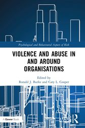 Violence and Abuse In and Around Organisations by Ronald J. Burke
