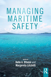 Managing Maritime Safety by Helle A. Oltedal