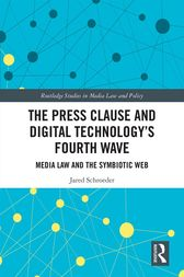 The Press Clause and Digital Technology's Fourth Wave by Jared Schroeder
