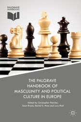 The Palgrave Handbook of Masculinity and Political Culture in Europe by Christopher Fletcher
