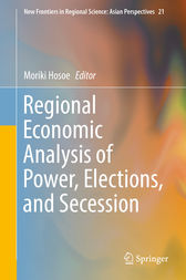 Regional Economic Analysis of Power, Elections, and Secession by Moriki Hosoe