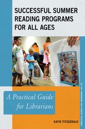 Successful Summer Reading Programs for All Ages by Katie Fitzgerald