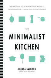 The Minimalist Kitchen by Melissa Coleman