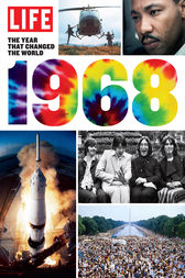 LIFE 1968 by The Editors of LIFE