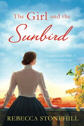 The Girl and the Sunbird by Rebecca Stonehill