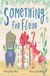 Something for Fleur by Catherine Pelosi
